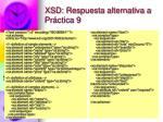 xsd respuesta alternativa a pr ctica 9
