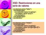 xsd restricciones en una serie de valores