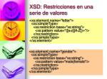 xsd restricciones en una serie de valores3