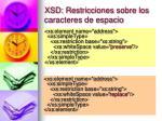 xsd restricciones sobre los caracteres de espacio