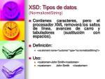 xsd tipos de datos normalizedstring