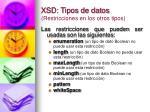 xsd tipos de datos restricciones en los otros tipos