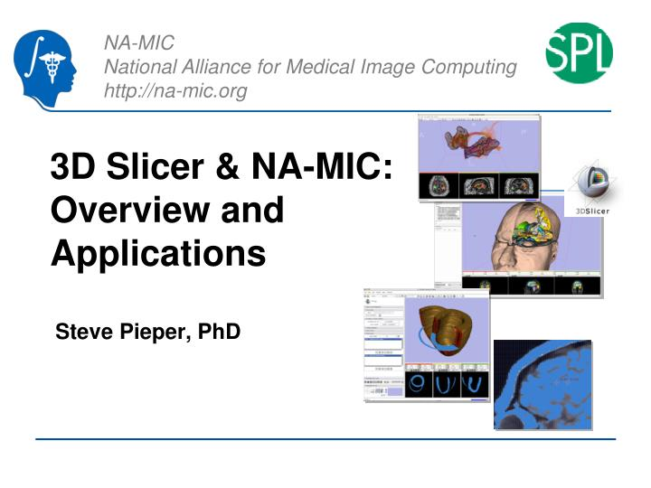 3d slicer na mic overview and applications