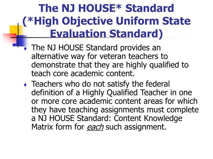 The NJ HOUSE* Standard