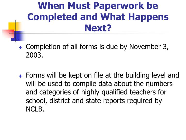 When Must Paperwork be Completed and What Happens Next?