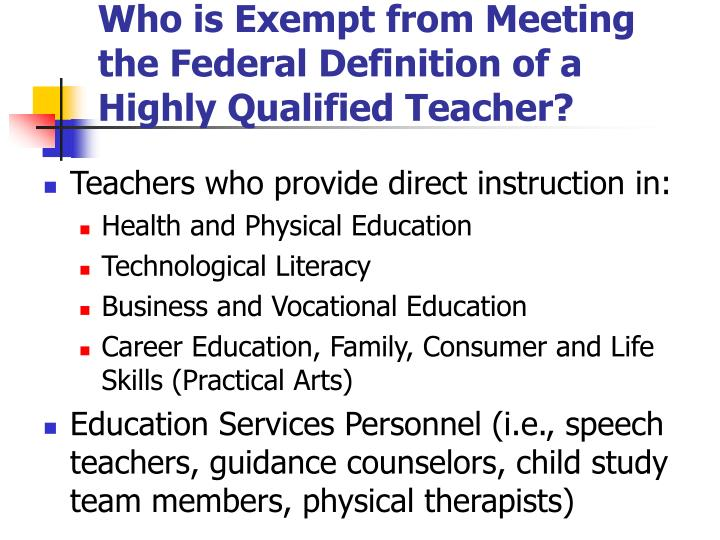 Who is Exempt from Meeting the Federal Definition of a Highly Qualified Teacher?