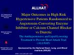the antihypertensive and lipid lowering treatment to prevent heart attack trial allhat