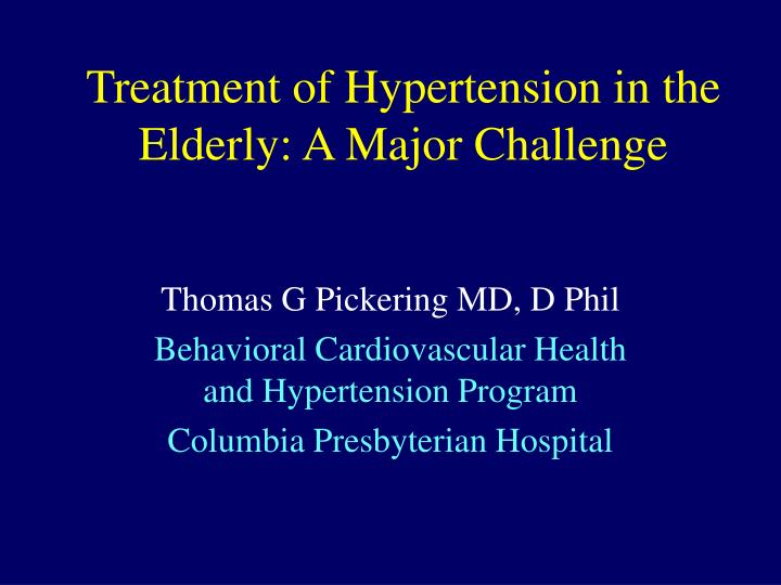 treatment of hypertension in the elderly a major challenge n.