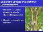 symbiotic species interactions commensalism