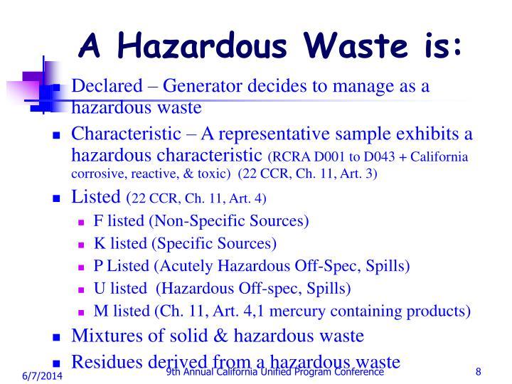 A Hazardous Waste is: