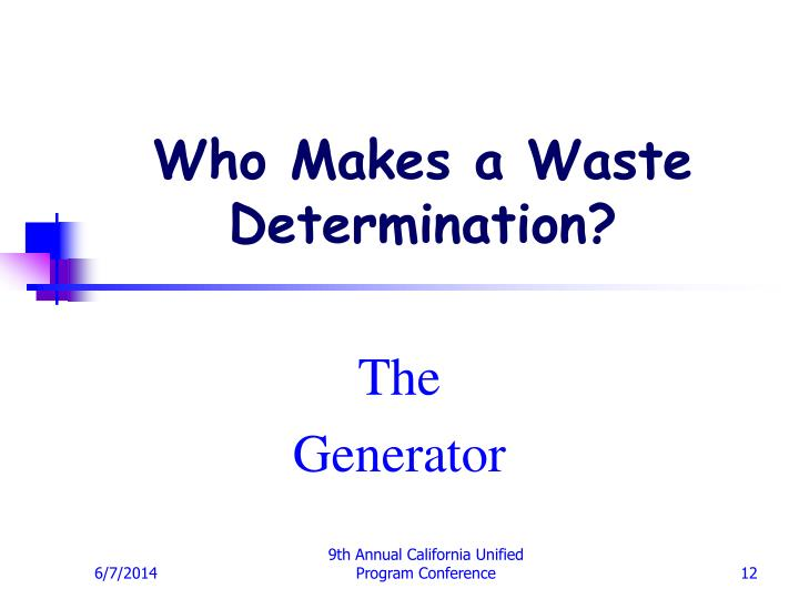 Who Makes a Waste Determination?