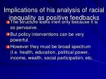 implications of his analysis of racial inequality as positive feedbacks
