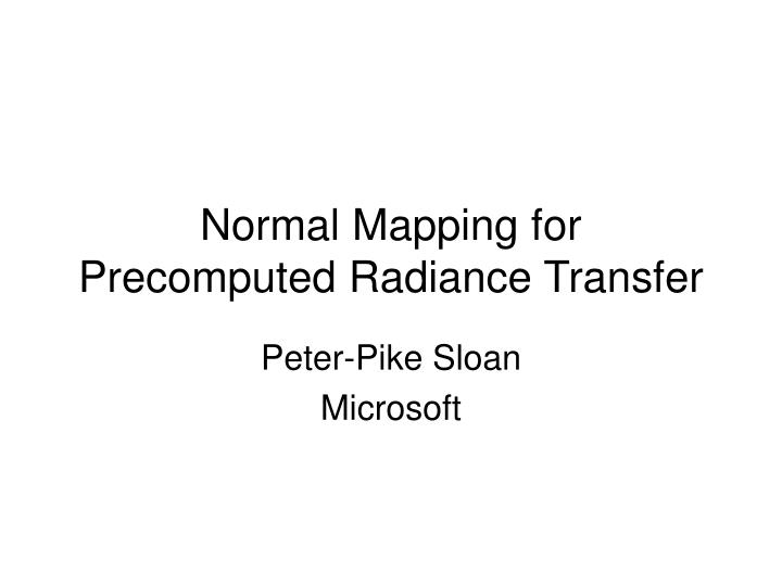 normal mapping for precomputed radiance transfer n.
