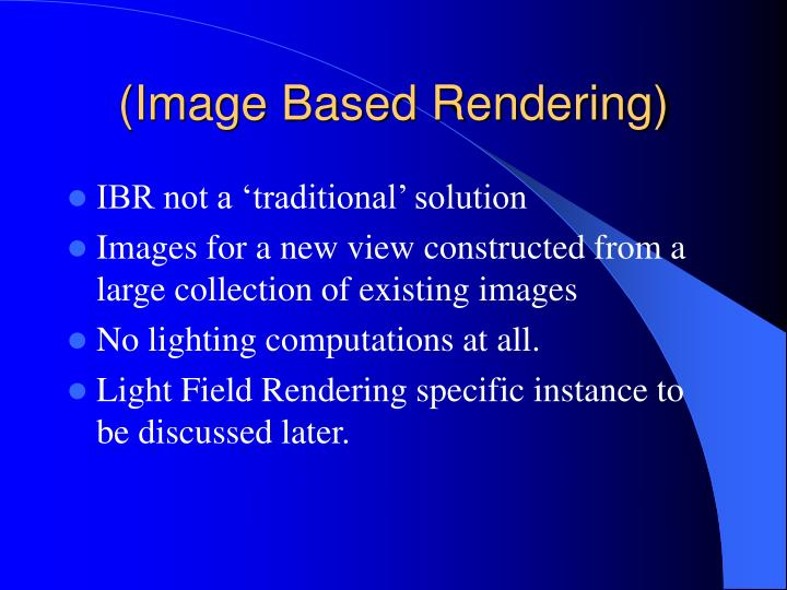 (Image Based Rendering)