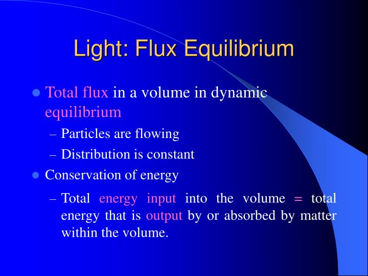 Light: Flux Equilibrium