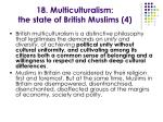 18 multiculturalism the state of british muslims 4