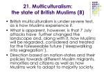 21 multiculturalism the state of british muslims 8