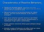 characteristics of reactive behaviors