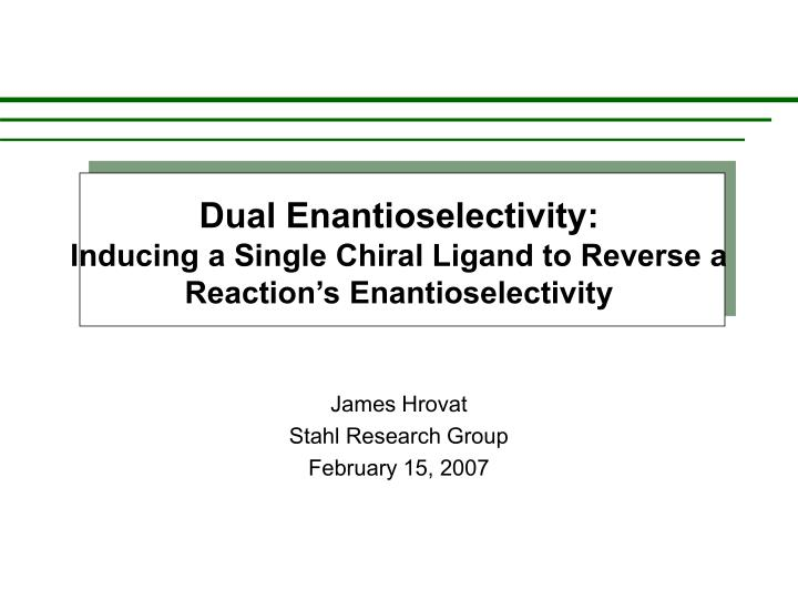 dual enantioselectivity inducing a single chiral ligand to reverse a reaction s enantioselectivity n.