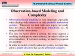 observation based modeling and complexity