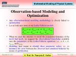 observation based modeling and optimization
