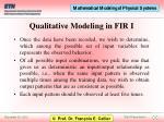 qualitative modeling in fir i