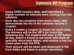 cafeteria vip program