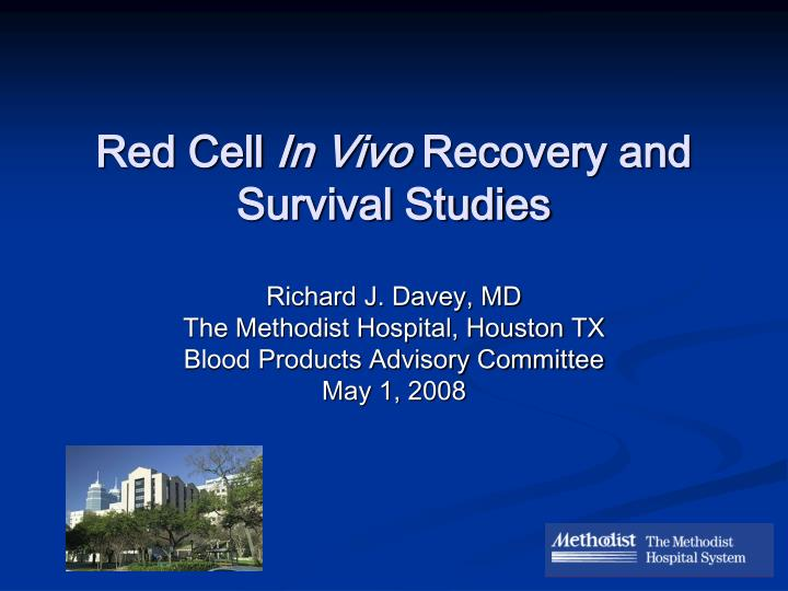 red cell in vivo recovery and survival studies n.
