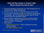 red cell recoveries in clinical trials where should we set the bar