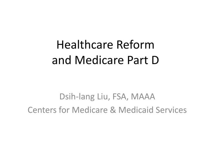 healthcare reform and medicare part d n.