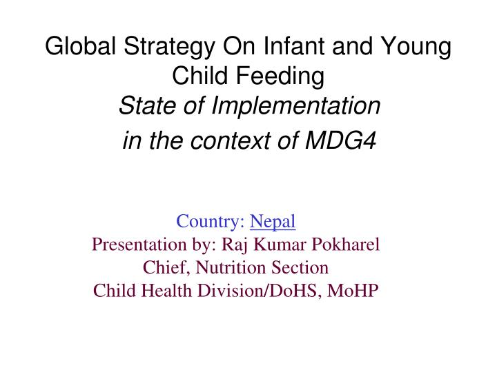 global strategy on infant and young child feeding state of implementation in the context of mdg4 n.