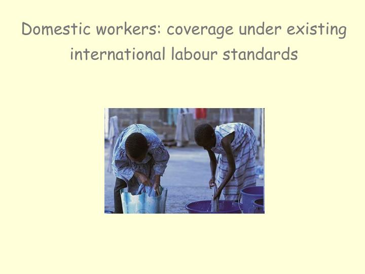 domestic workers coverage under existing international labour standards n.
