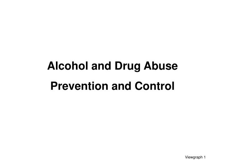 alcohol and drug abuse prevention and control n.