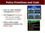 policy primitives and code