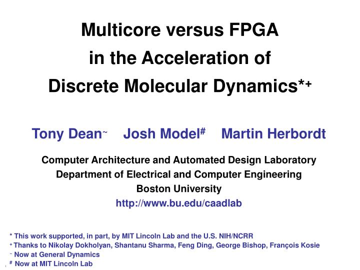 multicore versus fpga in the acceleration of discrete molecular dynamics n.