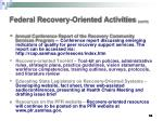 federal recovery oriented activities cont d