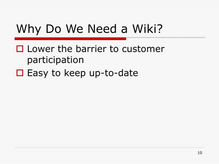 Why Do We Need a Wiki?