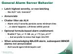 general alarm server behavior