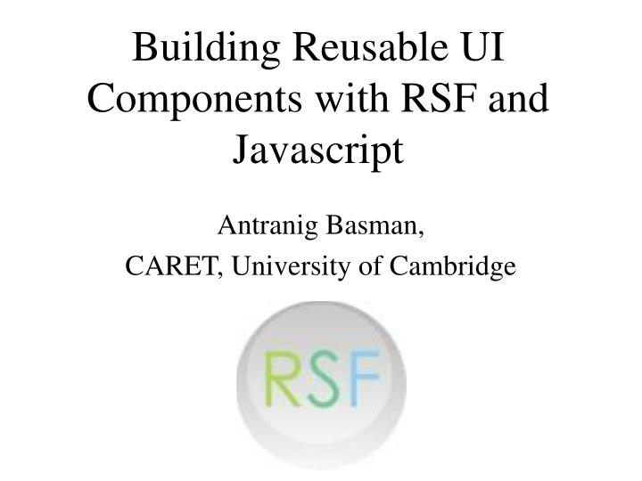 building reusable ui components with rsf and javascript n.