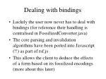 dealing with bindings