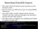 interesting gonzalish aspects