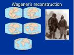 wegener s reconstruction