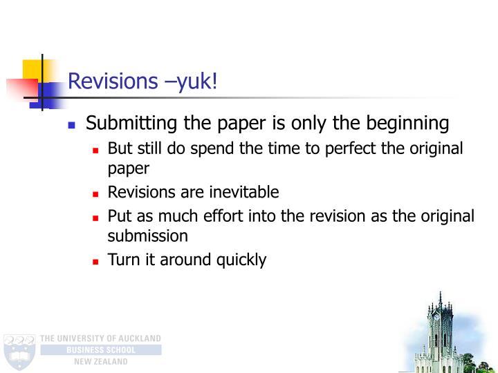 Revisions –yuk!
