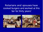 rotarians and spouses have cooked burgers and worked at this fair for thirty years