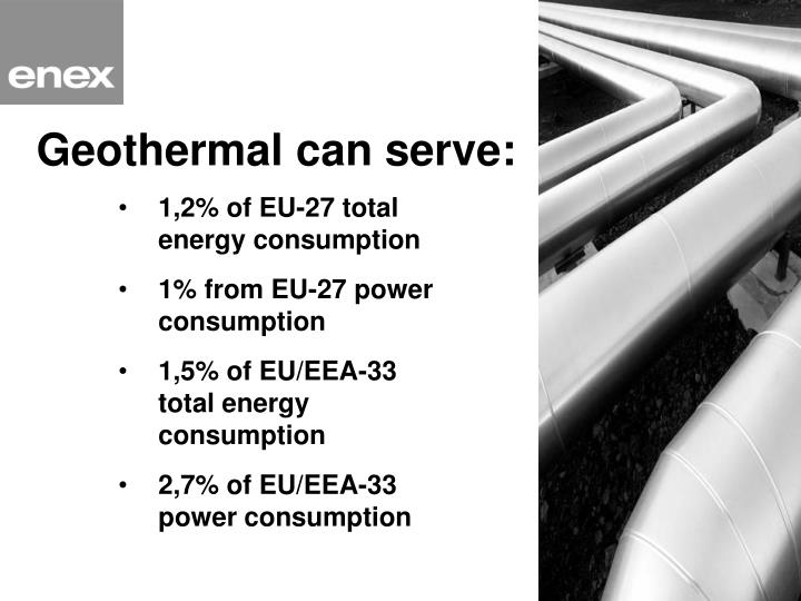 Geothermal can serve:
