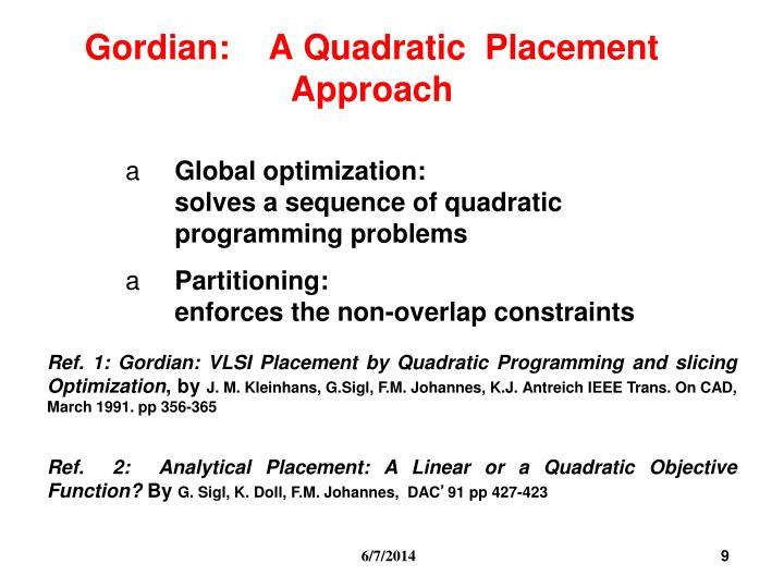 Gordian:    A Quadratic  Placement Approach