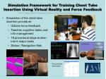 simulation framework for training chest tube insertion using virtual reality and force feedback