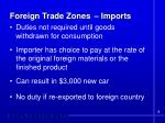 foreign trade zones imports