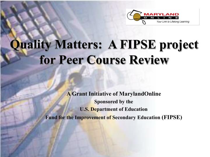 quality matters a fipse project for peer course review n.
