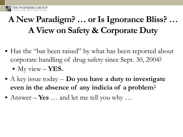A new paradigm or is ignorance bliss a view on safety corporate duty